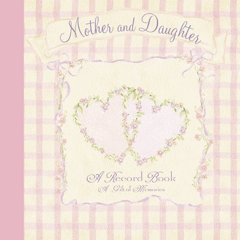 9781579771300: Mother and Daughter: A Record Book, a Gift of Memories