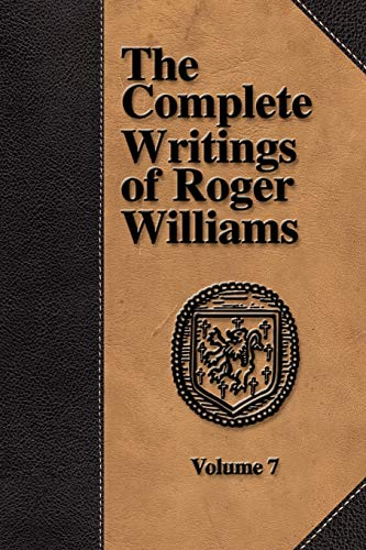 9781579782764: The Complete Writings of Roger Williams - Volume 7