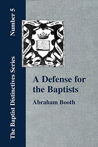 A Defense for the Baptists: Abraham Booth