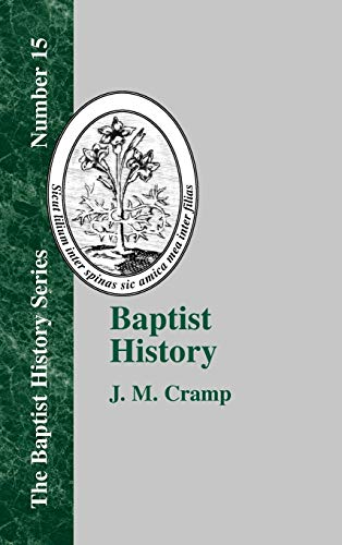 Baptist History from the Foundation of the Christian Church to the Close of the Eighteenth Century:...