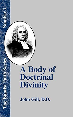 A Body of Doctrinal Divinity (Baptist Faith): Gill, John