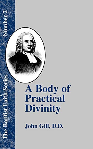 A Body of Practical Divinity (Baptist Faith): John Gill