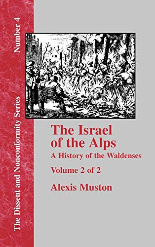 9781579785345: Israel of the Alps: A Complete History of the Waldenses and Their Colonies - Vol. 2