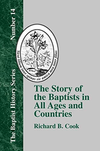 9781579789084: The Story of the Baptists in All Ages and Countries (Baptist History (Paperback))