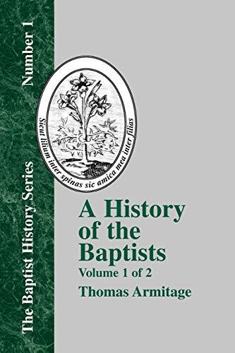 A History of the Baptists - Vol. 1 (Baptist History): Thomas Armitage