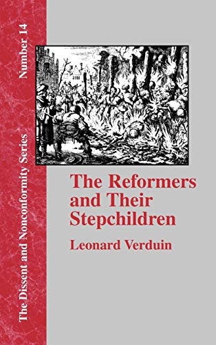 9781579789343: The Reformers and Their Stepchildren (Dissent and Nonconformity)