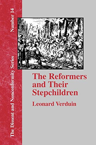9781579789350: The Reformers and Their Stepchildren (Dissent and Nonconformity)