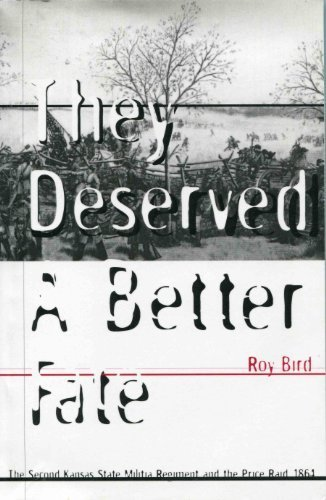 They Deserved a Better Fate: The Second Kansas State Militia Regiment and the Price Raid, 1864.: ...