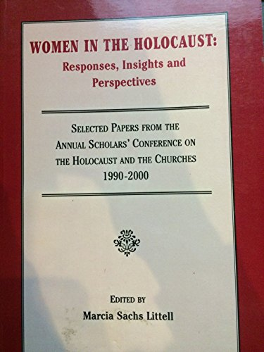 Women in the Holocaust: Responses, Insights and Perspectives (Selected Papers from the Annual ...