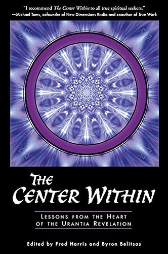The Center Within: Lessons from the Heart of the Urantia Revelation