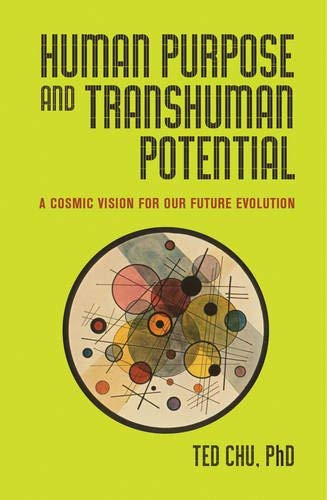 9781579830250: Human Purpose and Transhuman Potential: A Cosmic Vision of Our Future Evolution
