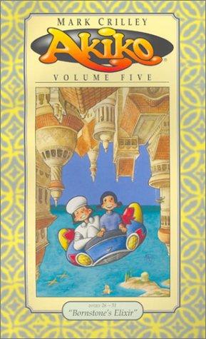 Akiko Volume Five: Bornstone's Elixir (Akiko (Sirius)): Crilley, Mark