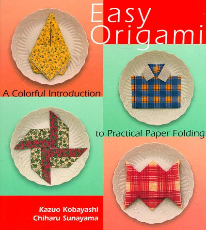 Easy Origami : A Colorful Introduction to: Chiharu Sunayama; Kazuo