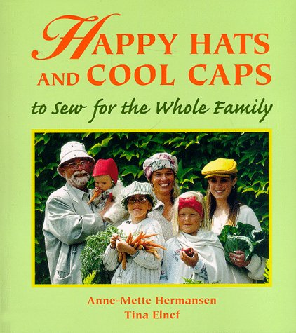 9781579900267: Happy Hats & Cool Caps: To Sew for the Whole Family
