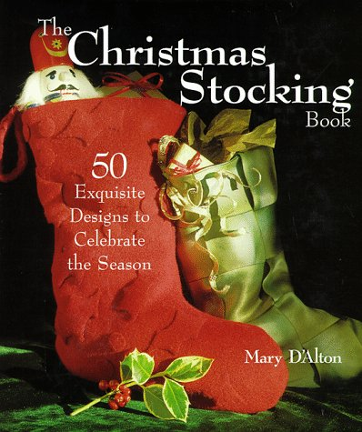 9781579900502: The Christmas Stocking Book: 50 Exquisite Designs to Celebrate the Season