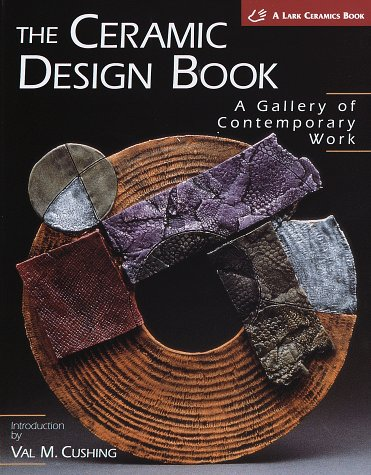 9781579900588: The Ceramic Design Book (Lark Ceramics Book)