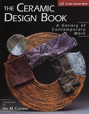 9781579900588: The Ceramic Design Book: A Gallery of Contemporary Work (Lark Ceramics Book)