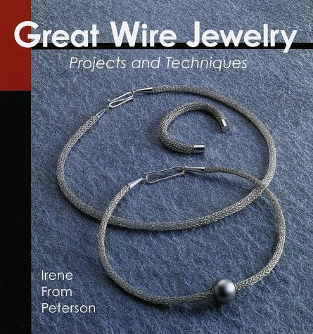 Great Wire Jewelry (Jewelry Crafts) 9781579900939 Describes the different techniques used in creating wire jewelry and provides instructions for seventy projects