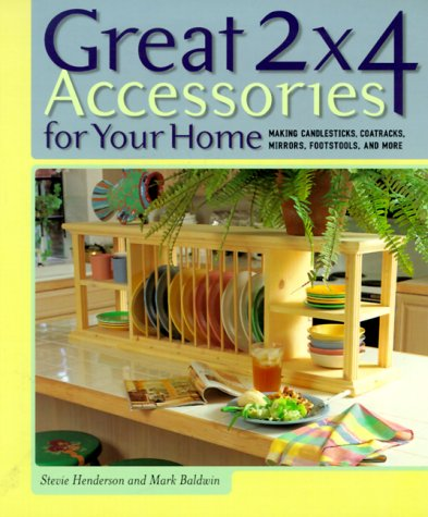 9781579901295: Great 2x4 Accessories for Your Home: Making Candlesticks, Coatracks, Mirrors, Footstools, and More