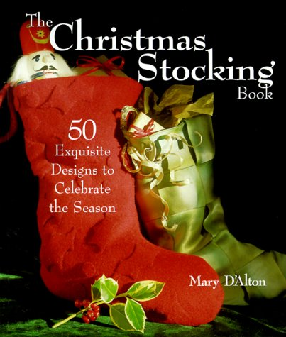 9781579901417: The Christmas Stocking Book: 50 Exquisite Designs to Celebrate the Season