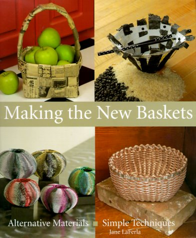 9781579901516: Making The New Baskets: Alternative Materials, Simple Techniques
