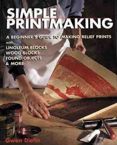 9781579901585: Simple Printmaking: A Beginner's Guide to Making Relief Prints