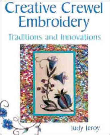 9781579901875: Creative Crewel Embroidery: Traditions & Innovations
