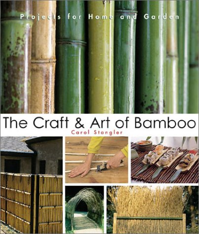 9781579901912: The Craft & Art of Bamboo: 30 Elegant Projects to make for Home and Garden