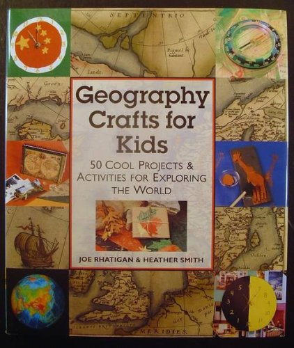 9781579901967: Geography Crafts for Kids: 50 Cool Projects & Activities for Exploring the World