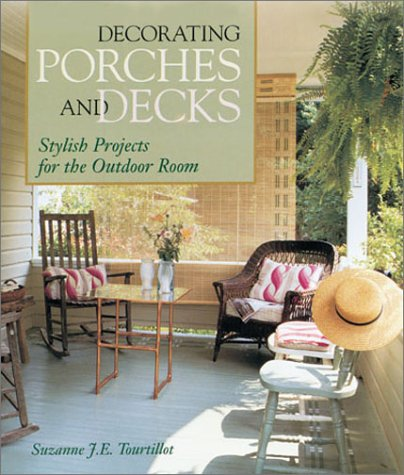 9781579902070: Decorating Porches And Decks: Stylish Projects for the Outdoor Room