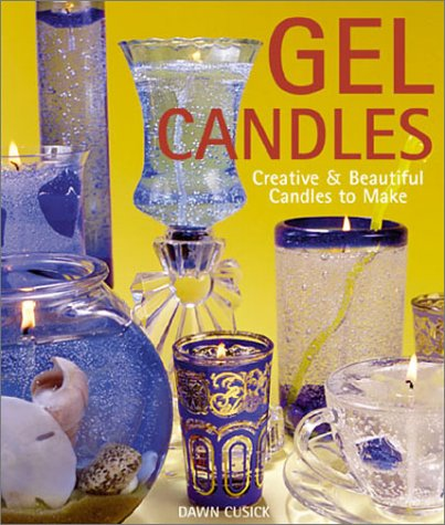 9781579902162: Gel Candles: Creative & Beautiful Candles to Make