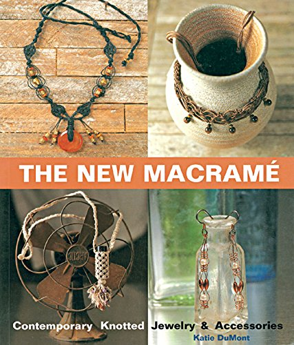 9781579902278: The New Macrame: Contemporary Knotted Jewelry and Accessories