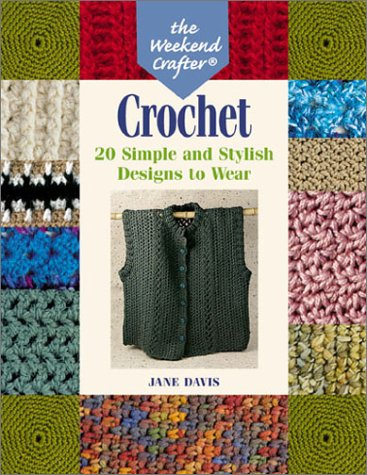 9781579902339: Crochet: The Weekend Crafter - 20 Simple and Stylish Designs to Wear
