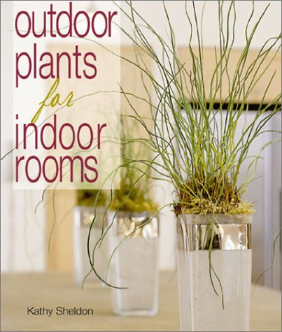 9781579902391: Outdoor Plants for Indoor Rooms