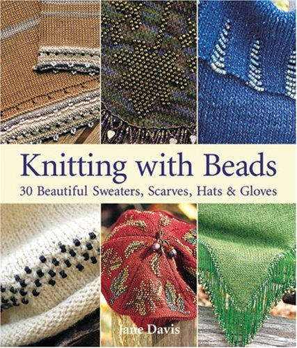 9781579902506: Knitting with Beads: 30 Beautiful Sweaters, Scarves, Hats & Gloves