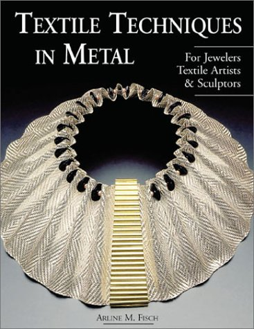 9781579902568: Textile Techniques in Metal: For Jewelers, Textile Artists & Sculptors