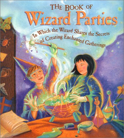 The Book of Wizard Parties: In Which: Kilby, Janice Eaton