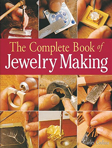 9781579903046: The Complete Book of Jewelry Making: A Full-color Introduction to the Jeweler's Art