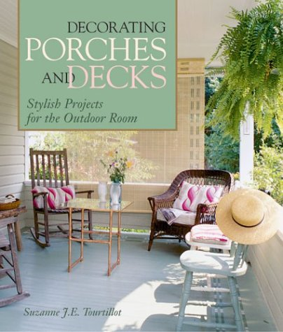 9781579903138: Decorating Porches And Decks: Stylish Projects for the Outdoor Room