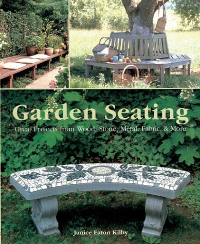 9781579903152: Garden Seating: Great Projects from Wood, Stone, Metal, Fabric & More