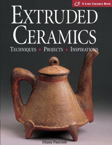 9781579903220: Extruded Ceramics: Techniques * Projects * Inspirations(A Lark Ceramics Book)