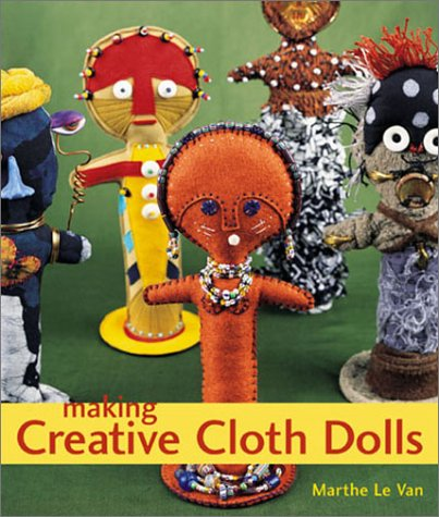 9781579903343: Making Creative Cloth Dolls