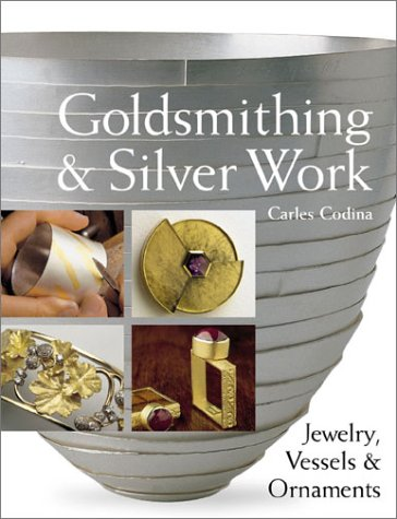 Goldsmithing & Silver Work: Jewelry, Vessels & Ornaments: Codina, Carles