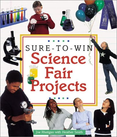 Sure-to-Win Science Fair Projects (1579903746) by Joe Rhatigan; Heather Smith