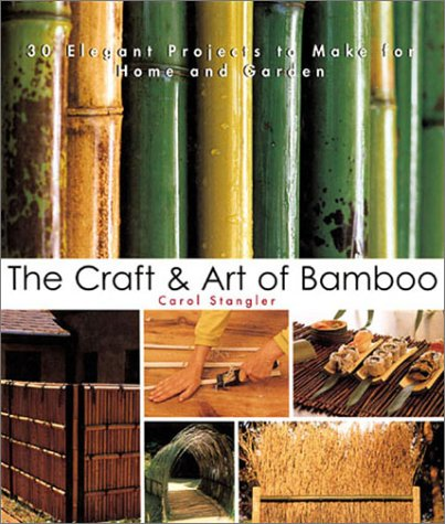 9781579903756: The Craft & Art of Bamboo: Projects for Home and Garden