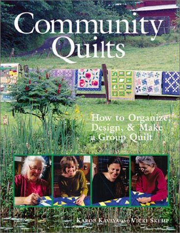 9781579903770: Community Quilts: How to Organize, Design, & Make a Group Quilt