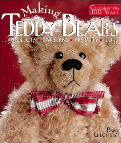 9781579903794: Making Teddy Bears: Projects, Patterns, History, Lore