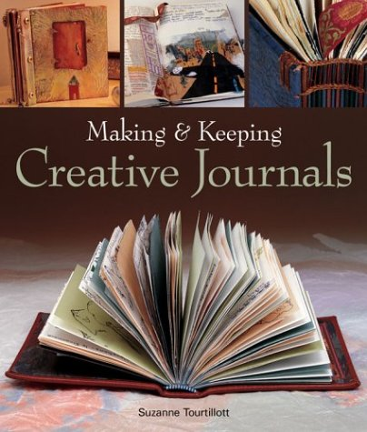 9781579903879: Making & Keeping Creative Journals