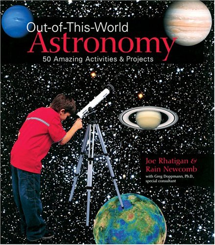 9781579904104: Out-of-This-World Astronomy: 50 Amazing Activities & Projects