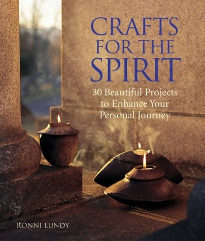 9781579904128: Crafts for the Spirit: 30 Beautiful Projects to Enhance Your Personal Journey